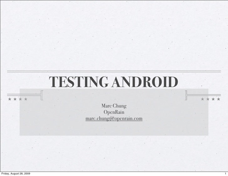 TESTING ANDROID                                      Marc Chung                                       OpenRain            ...
