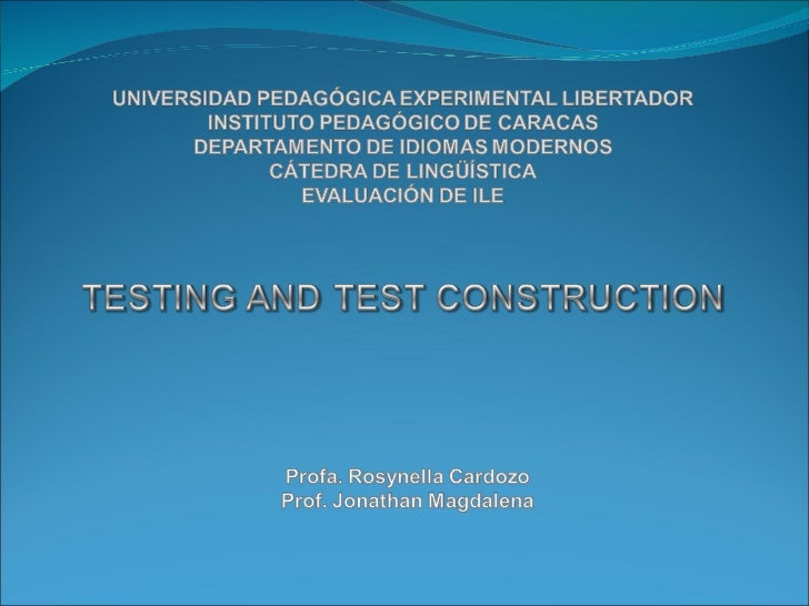 Testing and Test construction (Evaluation in EFL)