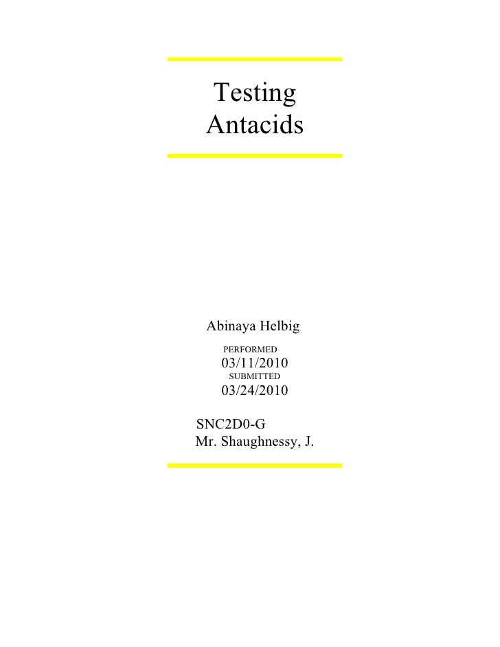 Testing  Antacids      Abinaya Helbig     PERFORMED     03/11/2010      SUBMITTED     03/24/2010  SNC2D0-G Mr. Shaughnessy...