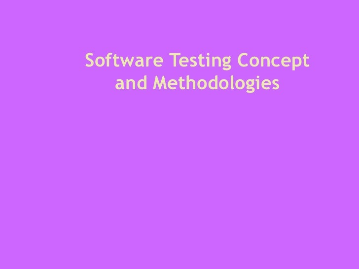 Software Testing Concept and Methodologies