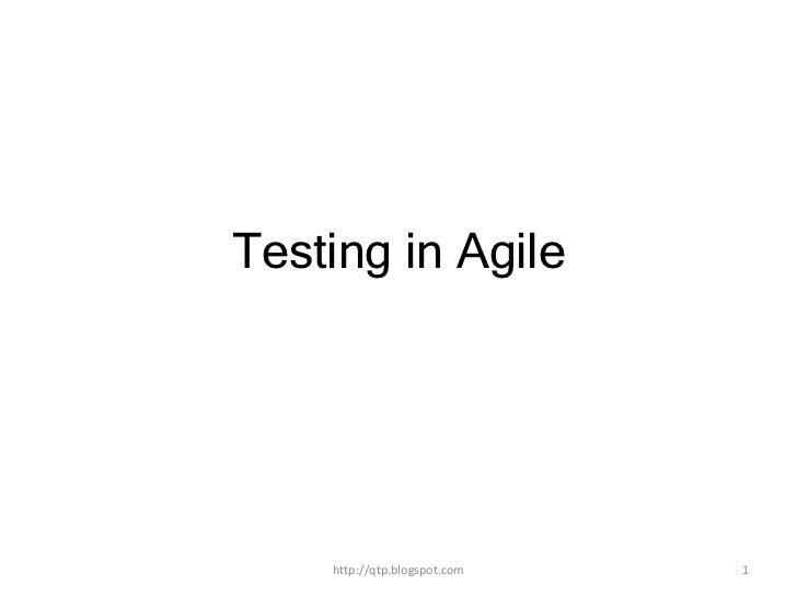 Testing in Agile    http://qtp.blogspot.com   1