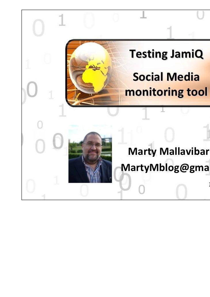 Testing JamiQ SocialMediamonitoring tool MartyMallavibarrenaMartyMblog@gmail.com