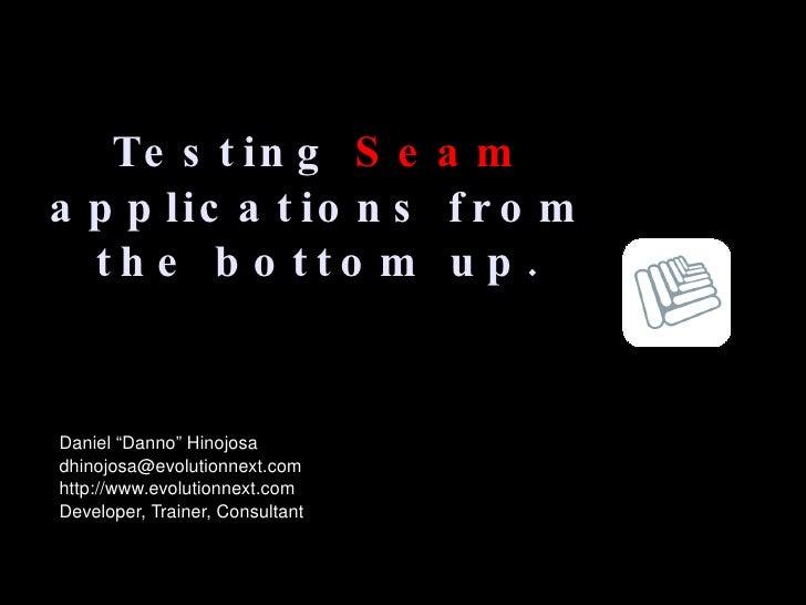 Testing Jboss Seam Bottom Up