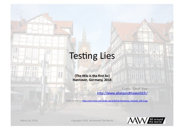 The Lies We Tell About Software Testing