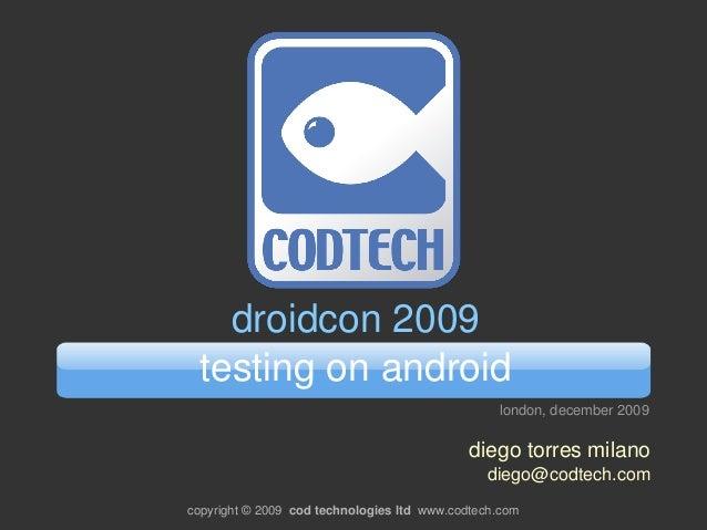 droidcon2009  testingonandroid                                                   london,december2009                 ...