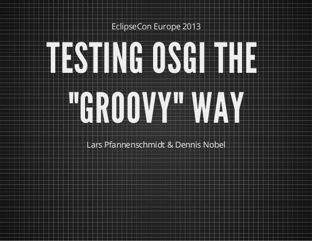 "Testing OSGi the ""groovy"" way - Lars Pfannenschmidt, Dennis Nobel"