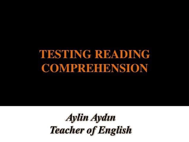 Testing reading comprehension