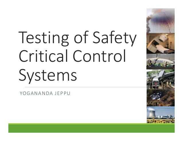 software testing in safety critical systems A lightweight framework for testing safety-critical component-based systems on embedded targets nermin kajtazovic, andrea h oller, tobias rauter, and.