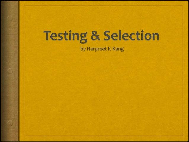Testing & selection
