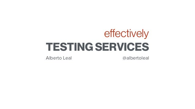 Testing Services Effectively