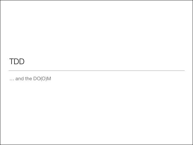 TDD … and the DO(O)M