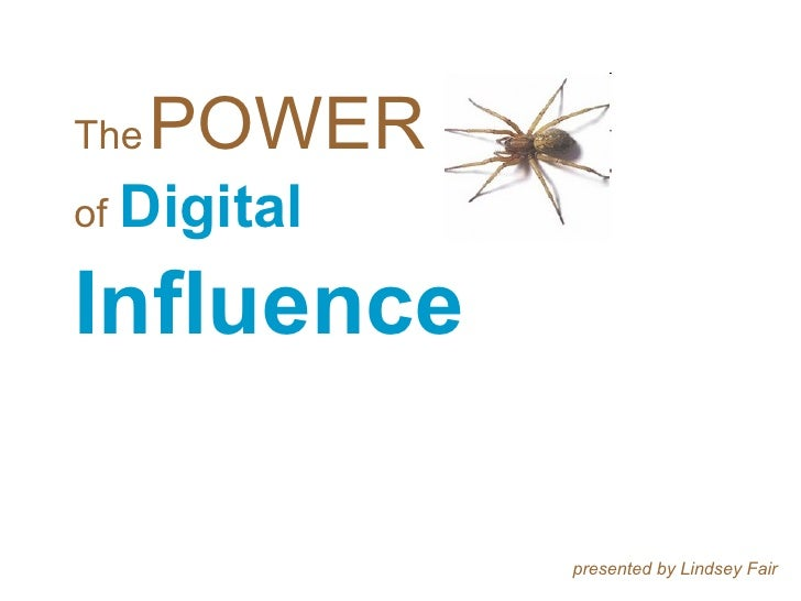 The   POWER of   Digital  Influence presented by Lindsey Fair