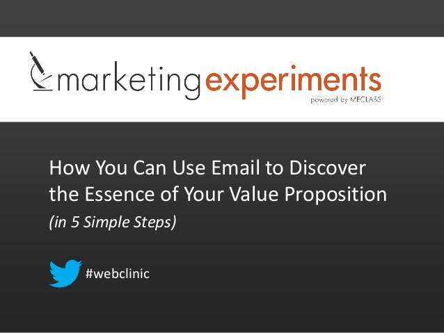 How You Can Use Email to Discoverthe Essence of Your Value Proposition(in 5 Simple Steps)     #webclinic