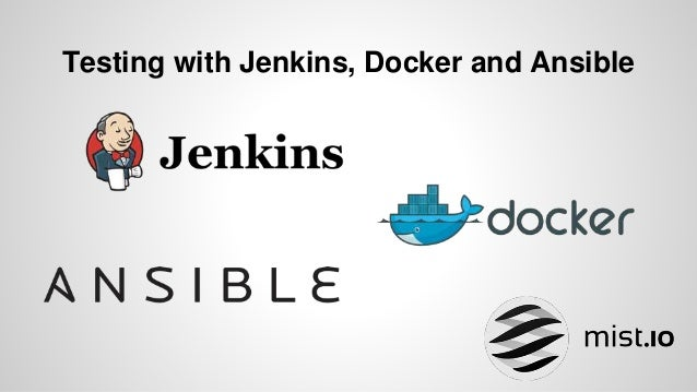 Move fast and don't break things! Testing with docker, ansible and jenkins
