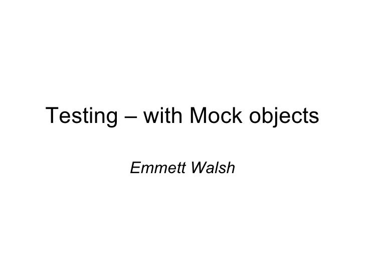 Testing – With Mock Objects