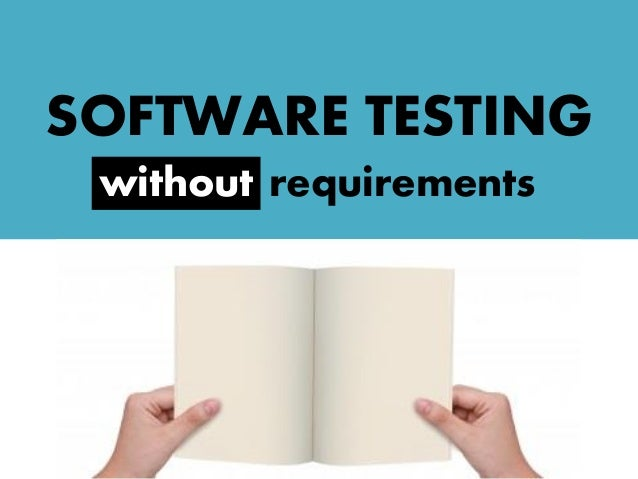 SOFTWARE TESTING without requirementswithout