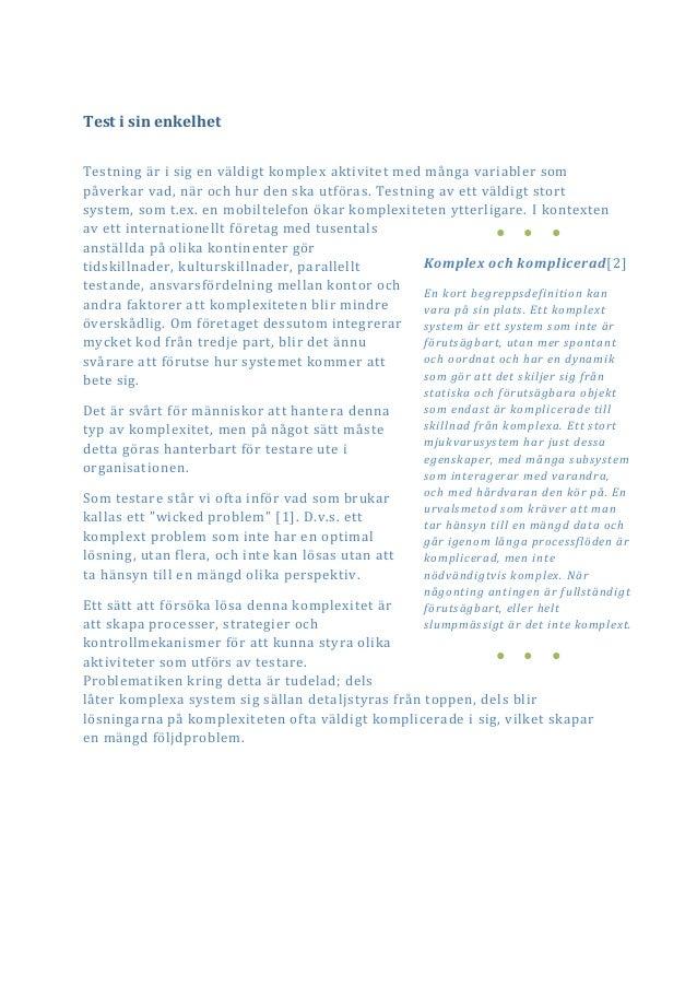 Test i sin enkelhetTestning är i sig en väldigt komplex aktivitet med många variabler sompåverkar vad, när och hur den ska...