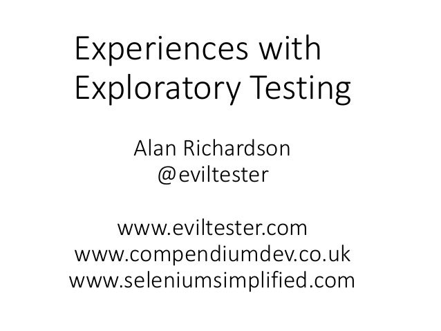 TestIstanbul May 2013 Keynote Experiences With Exploratory Testing