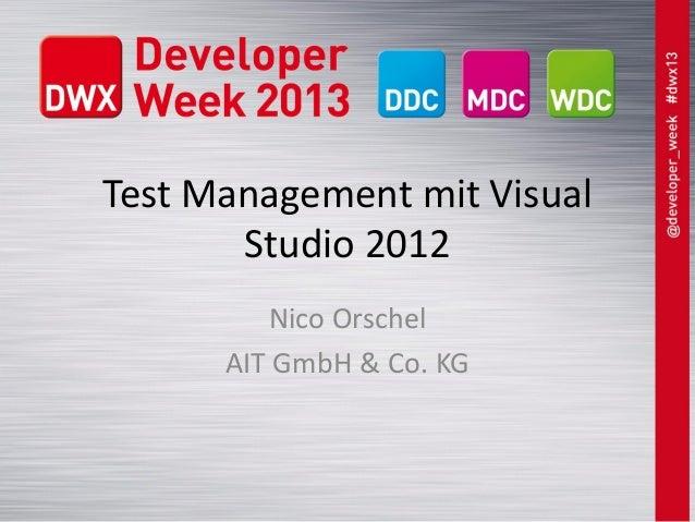 Test Management mit VisualStudio 2012Nico OrschelAIT GmbH & Co. KG