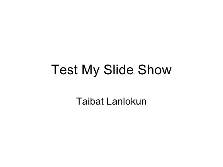 Test My Slide Show Tt