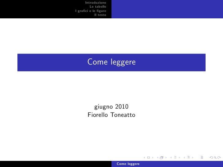 Introduzione          Le tabelle I grafici e le figure             Il testo            Come leggere              giugno 2010...