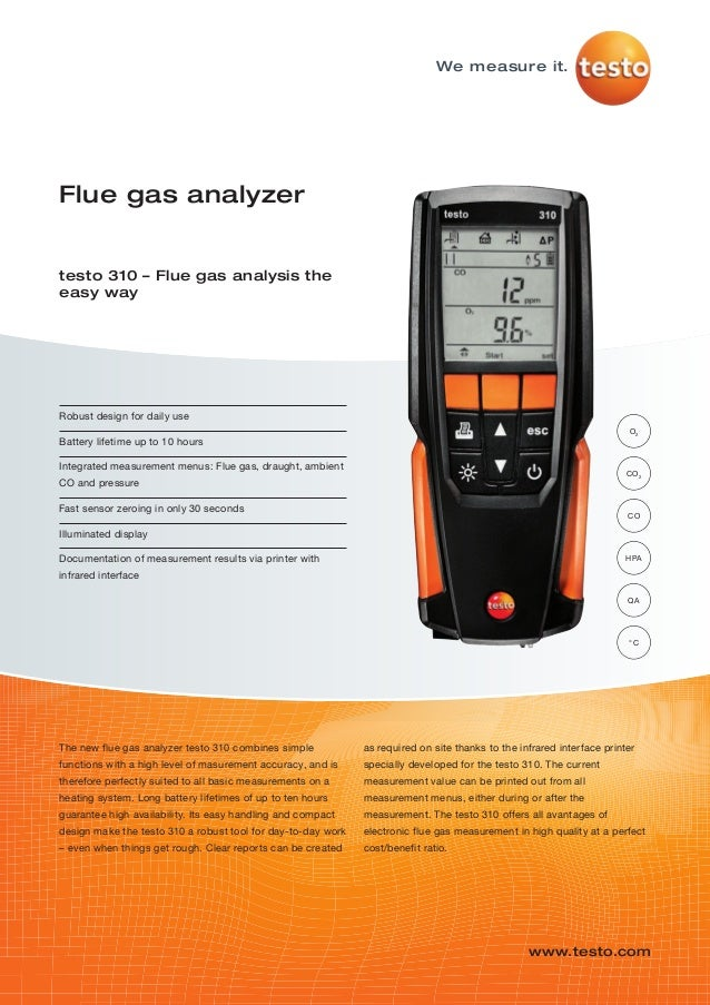 Robust design for daily useBattery lifetime up to 10 hoursIntegrated measurement menus: Flue gas, draught, ambientCO and p...