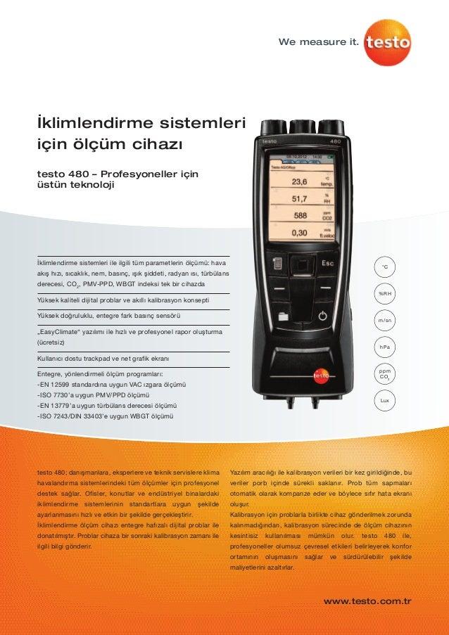 %RHm/snhPappmCO2Luxİklimlendirme sistemleri ile ilgili tüm parametlerin ölçümü: havaakış hızı, sıcaklık, nem, basınç, ışık...