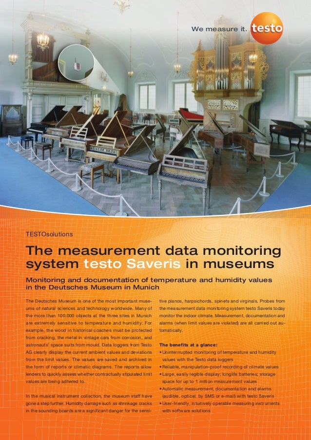We measure it.TESTOsolutionsThe measurement data monitoringsystem testo Saveris in museumsMonitoring and documentation of ...