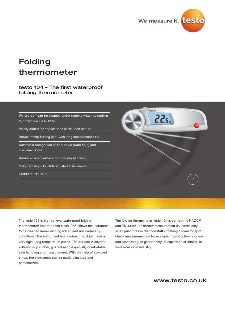 We measure it.Foldingthermometertesto 104 – The first waterprooffolding thermometerWaterproof: can be cleaned under runnin...