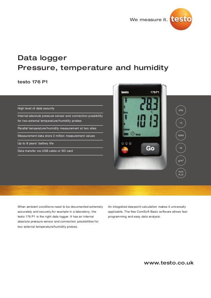 We measure it.Data loggerPressure, temperature and humiditytesto 176 P1High level of data security                        ...