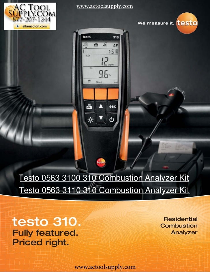 www.actoolsupply.com Testo 0563 3100 310 Combustion Analyzer Kit Testo 0563 3110 310 Combustion Analyzer Kittesto 310.    ...
