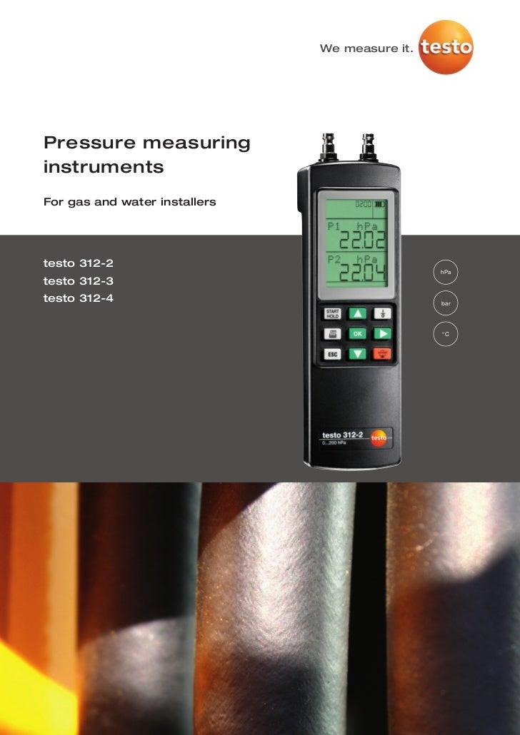 We measure it.Pressure measuringinstrumentsFor gas and water installerstesto 312-2                                        ...