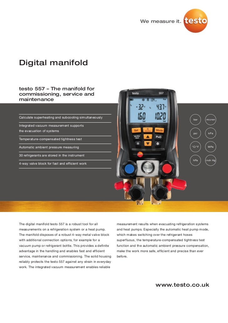 We measure it.Digital manifoldtesto 557 – The manifold forcommissioning, service andmaintenanceCalculate superheating and ...