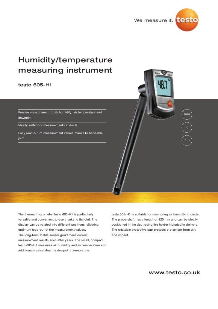 We measure it.Humidity/temperaturemeasuring instrumenttesto 605-H1Precise measurement of air humidity, air temperature and...
