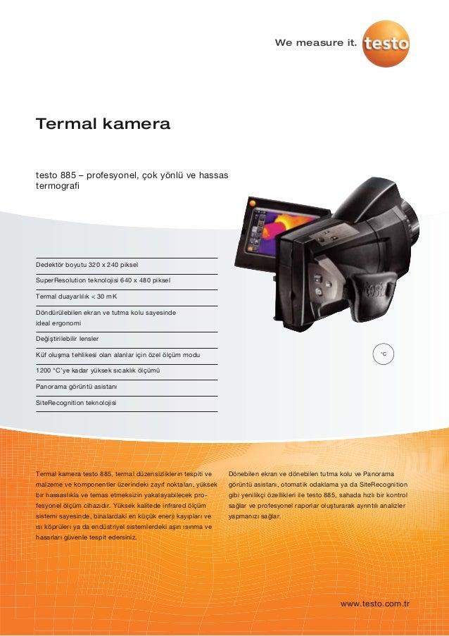 Dedektör boyutu 320 x 240 pikselSuperResolution teknolojisi 640 x 480 pikselTermal duayarlılık < 30 mKDöndürülebilen ekran...