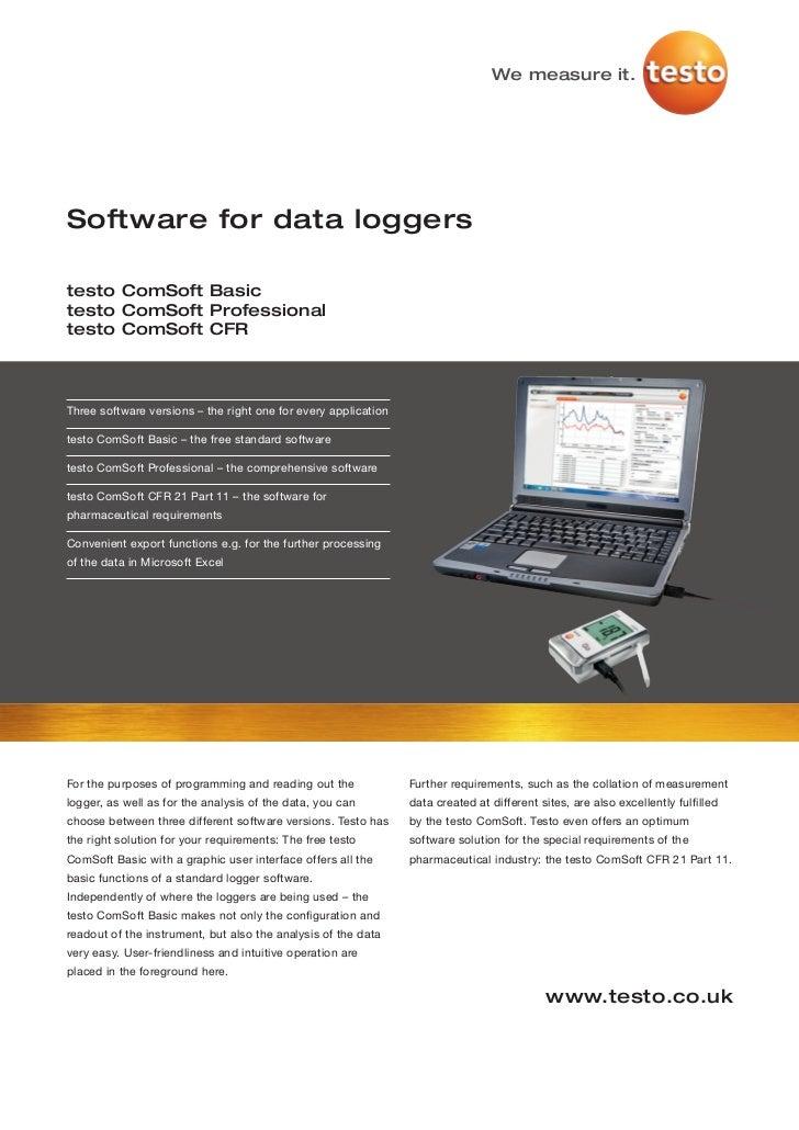 We measure it.Software for data loggerstesto ComSoft Basictesto ComSoft Professionaltesto ComSoft CFRThree software versio...