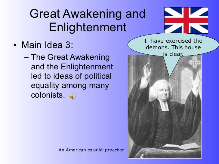 Great Awakening and      Enlightenment                                            I have exercised the• Main Idea 3:      ...