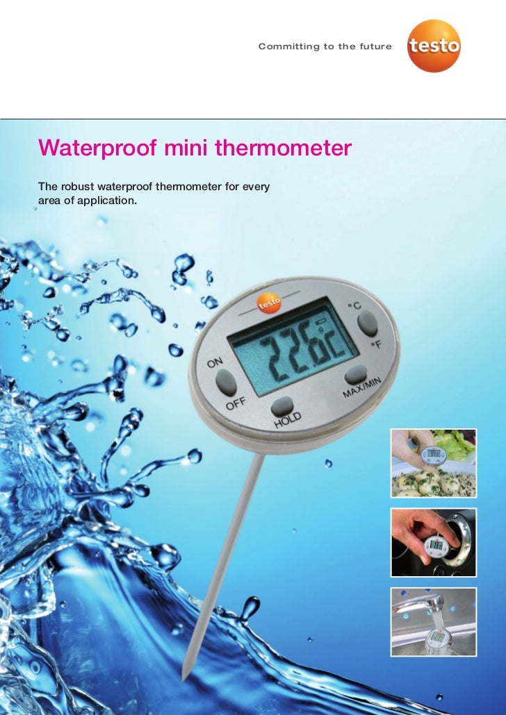Committing to the futureWaterproof mini thermometerThe robust waterproof thermometer for everyarea of application.
