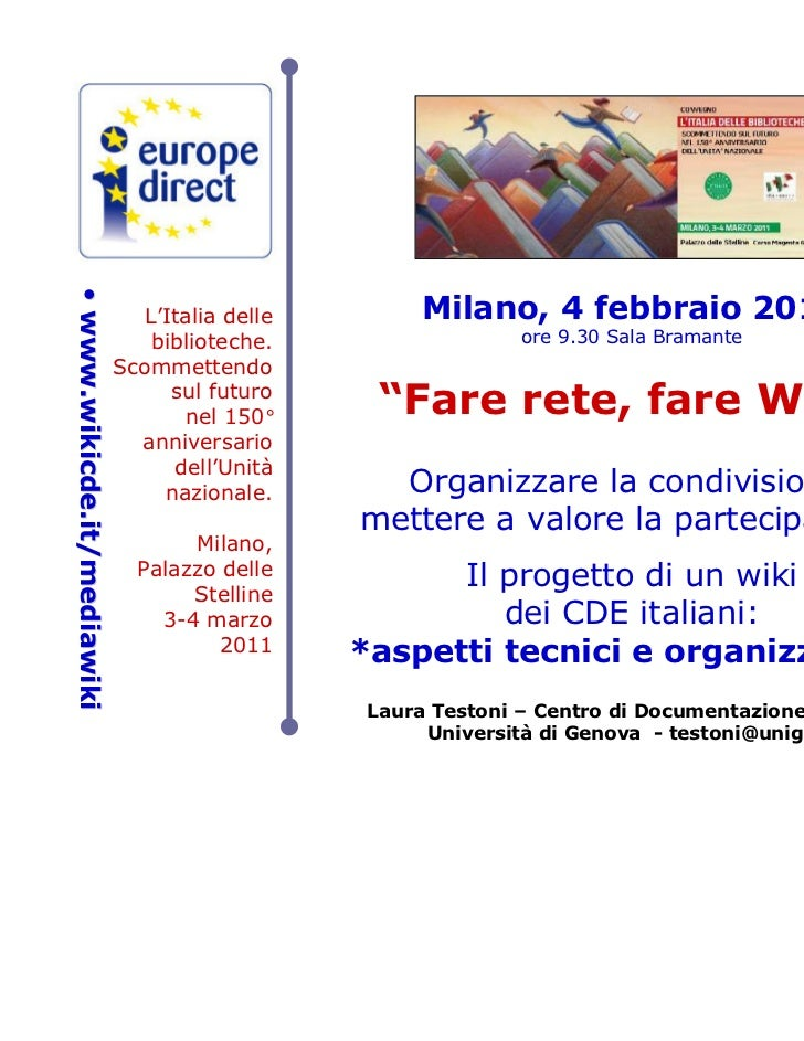 • www.wikicde.it/mediawiki• www.wikicde.it/mediawiki                                L'Italia delle        Milano, 4 febbra...