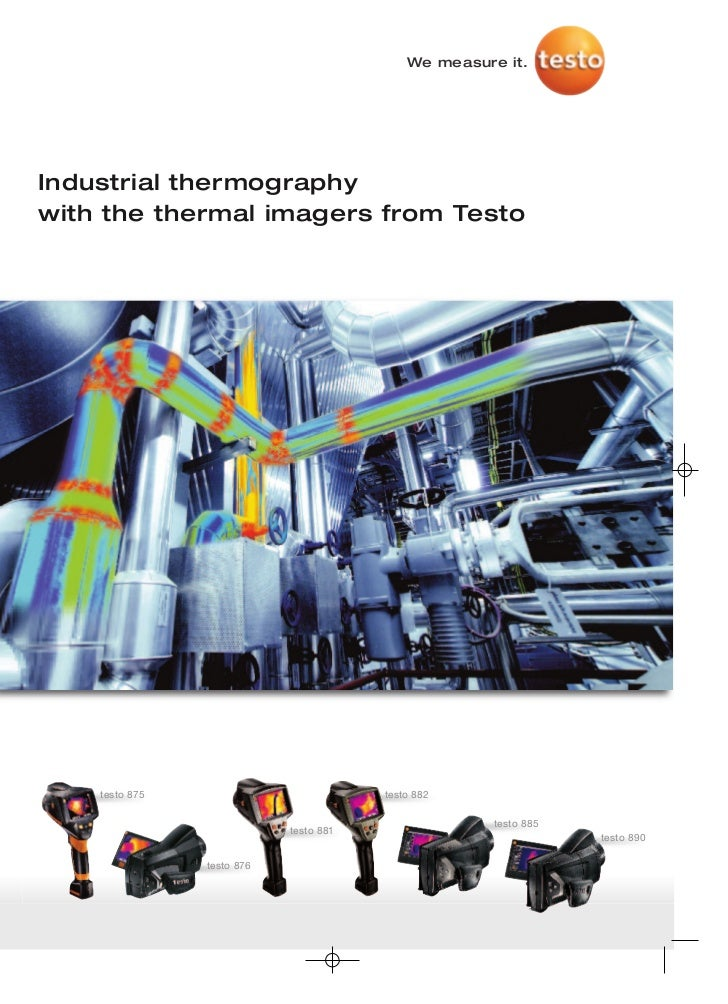 We measure it.Industrial thermographywith the thermal imagers from Testo    testo 875                           testo 882 ...