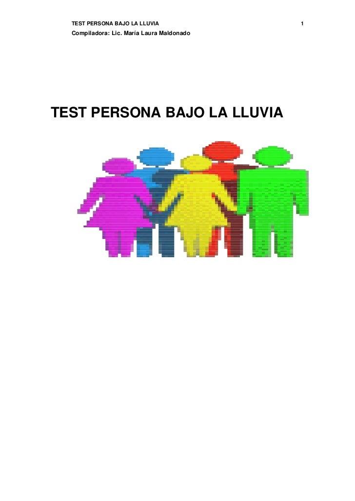 TEST PERSONA BAJO LA LLUVIA               1  Compiladora: Lic. María Laura MaldonadoTEST PERSONA BAJO LA LLUVIA