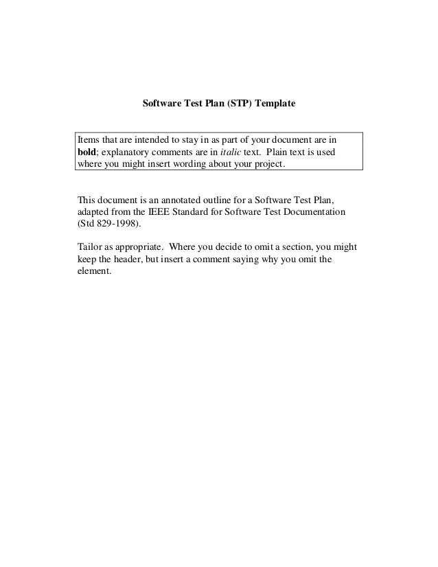 Software Test Plan (STP) Template Items that are intended to stay in as part of your document are in bold; explanatory com...