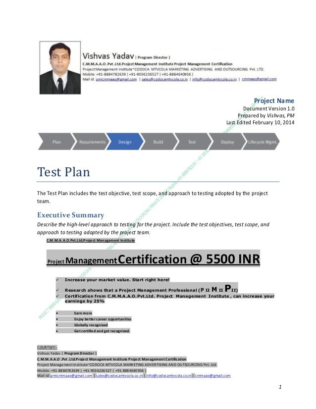Project Name Document Version 1.0 Prepared by Vishvas, PM Last Edited February 10, 2014  Test Plan The Test Plan includes ...