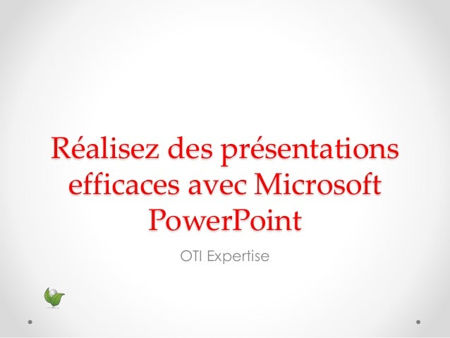 Réalisez des présentations efficaces avec Microsoft PowerPoint OTI Expertise