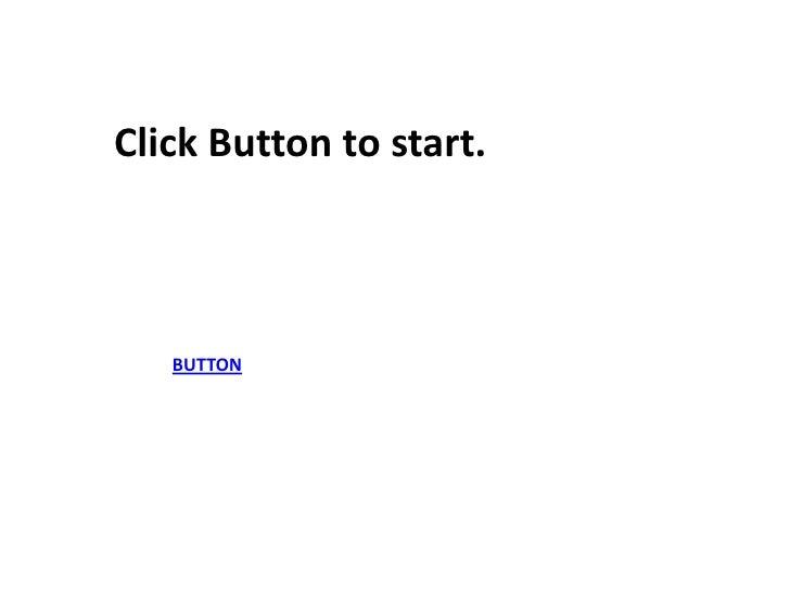 Click Button to start.       BUTTON