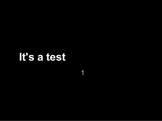 Its a test              1