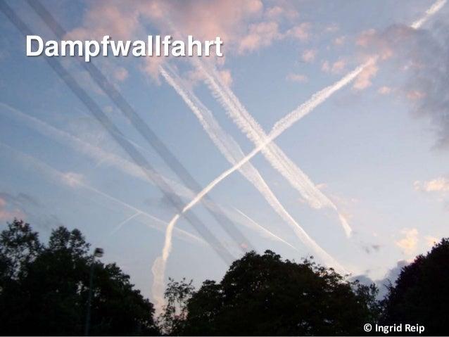 © Ingrid Reip Dampfwallfahrt