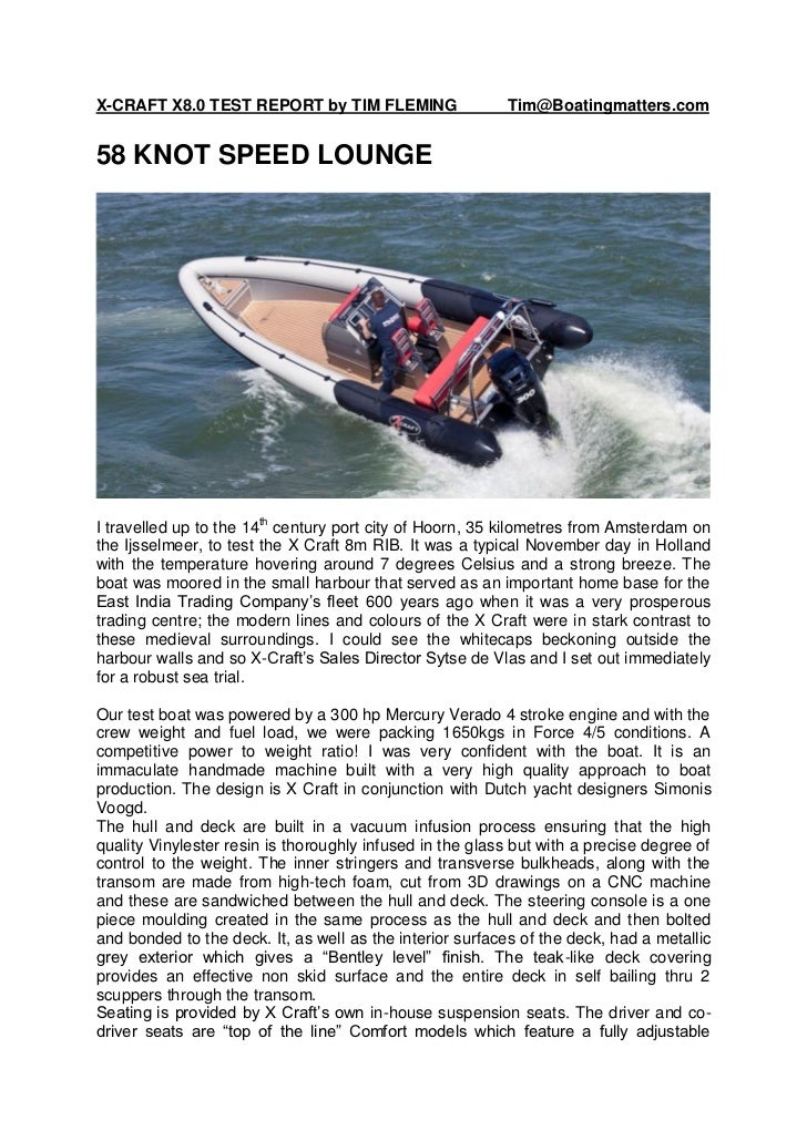 X-CRAFT X8.0 TEST REPORT by TIM FLEMING                   Tim@Boatingmatters.com58 KNOT SPEED LOUNGEI travelled up to the ...