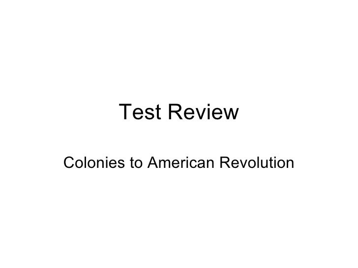 Test Review Colonies to American Revolution