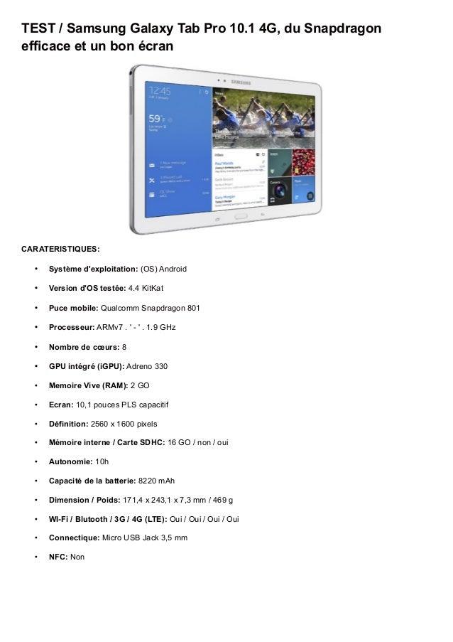 TEST / Samsung Galaxy Tab Pro 10.1 4G, du Snapdragon efficace et un bon écran CARATERISTIQUES: • Système d'exploitation: (...